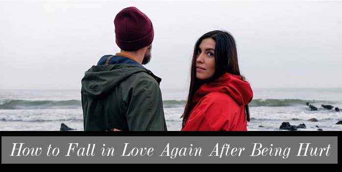 How to Fall in Love Again After Being Hurt