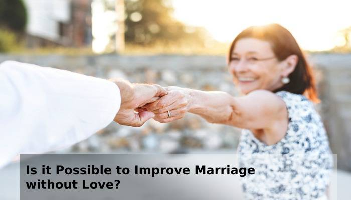 is it possible to improve marriage without love